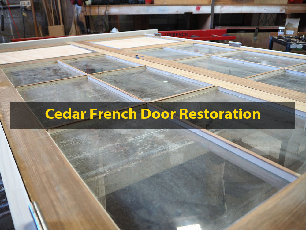Cedar French Door Restoration, Door Repair, No. 8 Building Recyclers, Wellington, H3 Pine Frame Assembly, Rot Removal & Repair
