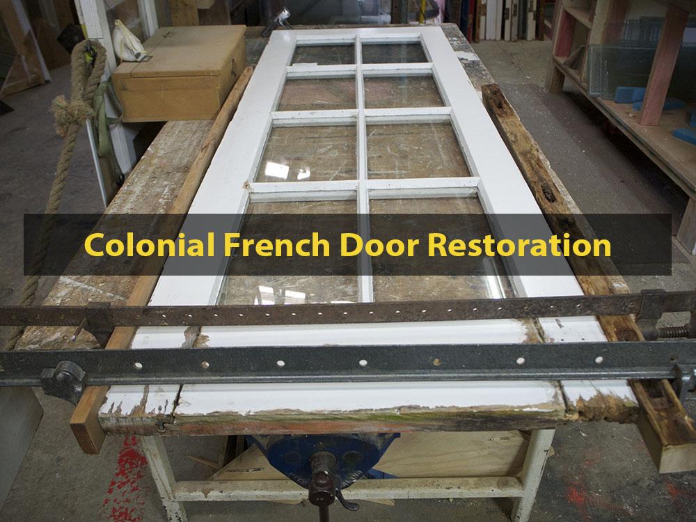 Colonial French Door Restoration, French Door Restoration & Repair, Door Repair, Door Restoration, No. 8 Building Recyclers, Wellington