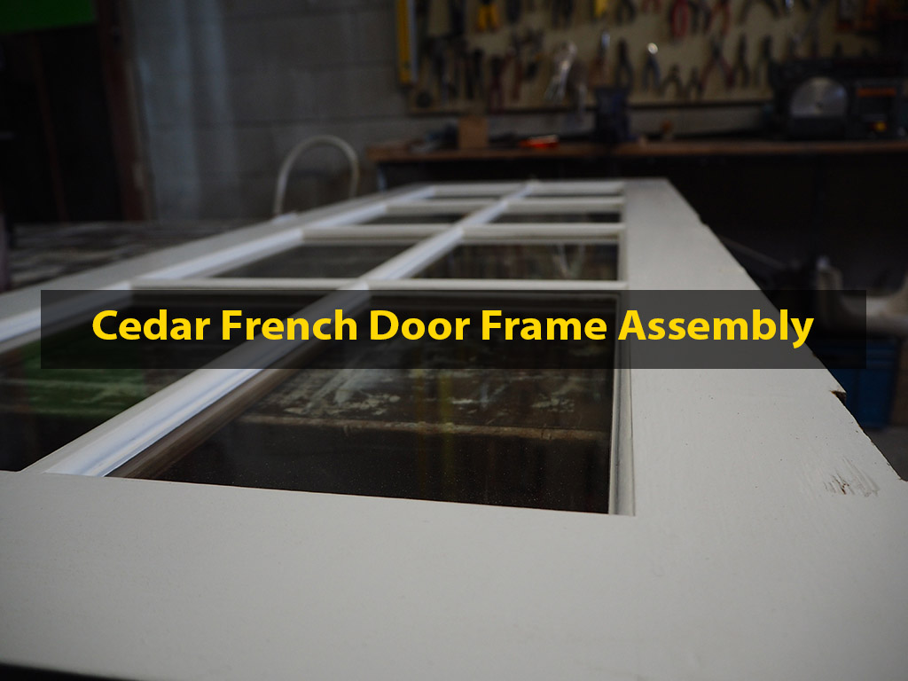 Cedar French Door Restoration, No. 8 Building Recyclers, H3 Pine Frame Assembly, French Door Repair, Rot Removal, Wellington